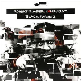 Роберт Глеспер Robert Glasper Experiment. Black Radio 2 (2 LP)