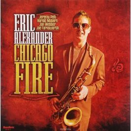 Эрик Александр Eric Alexander. Chicago Fire (LP)