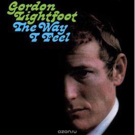 Гордон Лайтфут Gordon Lightfoot. The Way I Feel