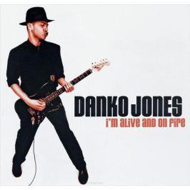 Danko Jones Danko Jones. I'M Alive And On Fire