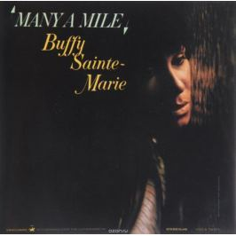 Баффи Санти-Мари Buffy Sainte-Marie. Many a Mile