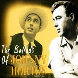 Джонни Хортон Johnny Horton. The Ballads Of Johnny Horton