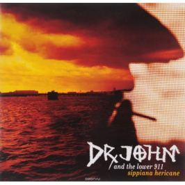 Dr. John DR. JOHN AND THE LOWER 911. SIPPIANA HERICANE