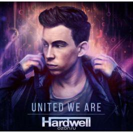 Hardwell Hardwell. United We Are