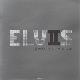 Элвис Пресли Elvis Presley. Elvis 2nd To None