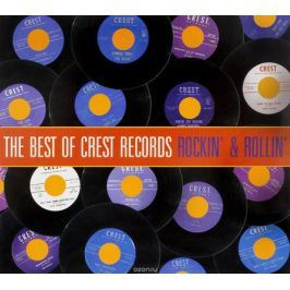 The Best Of Crest Records. Rockin' & Rollin'