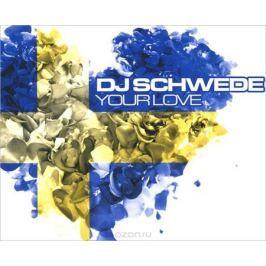 DJ Schwede DJ Schwede. Your Love
