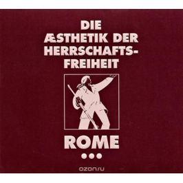 Rome Rome. Die Aesthetik Der Herrschaftsfreiheit. A Cross Of Flowers