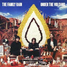The Family Rain The Family Rain. Under The Volcano