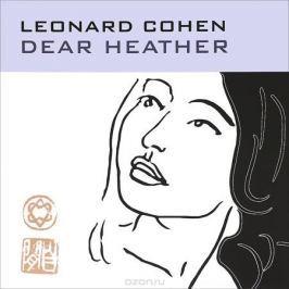 Леонард Коэн Leonard Cohen. Dear Heather (LP)