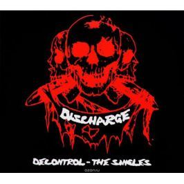 Discharge Discharge. Decontrol - The Singles