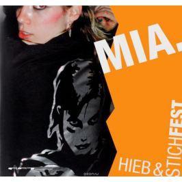 MIA MIA. Hieb & Stichfest