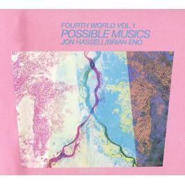 Брайан Ино,John Hasseldine Brian Eno / John Hassell. Fourth World Vol. 1. Possible Music
