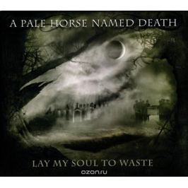A Pale Horse Named Death A Pale Horse Named Death. Lay My Soul To Waste