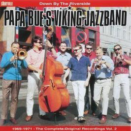 Papa Bue's Viking Jazz Band Papa Bue's Viking Jazzband. 1969-1971. The Complete Original Recordings. Vol. 2. Down By The Riverside