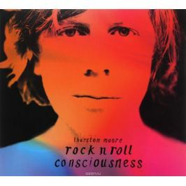 Thurston Moore Thurston Moore. Rock N Roll Consciousness