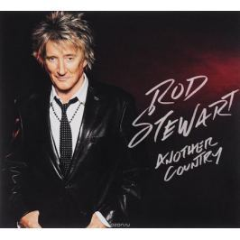 Род Стюарт Rod Stewart. Another Country