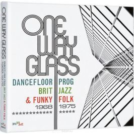 One Way Glass: Dancefloor Prog, Brit Jazz & Funky Folk 1968-1975 (3 CD)