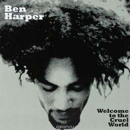 Бен Харпер Ben Harper. Welcome To The Cruel World (LP)