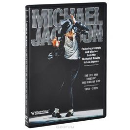 Michael Jackson: The Life And Times Of The King Of Pop 1958 - 2009