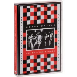 Muddy Waters & The Rolling Stones: Checkerboard Lounge / Live Chicago 1981 Зарубежный рок. Рок-н-ролл