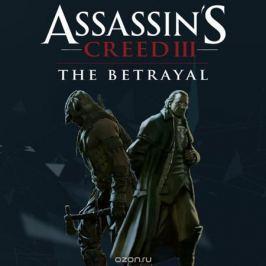 Assassin's Creed 3. DLC 4. Тирания Короля Вашингтона. Предательство